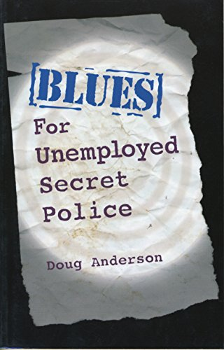 9781880684702: Blues for Unemployed Secret Police: Poems by Doug Anderson