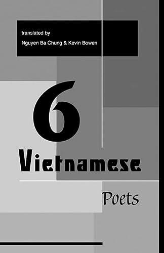 Six Vietnamese Poets: Nguyen Ba Chung