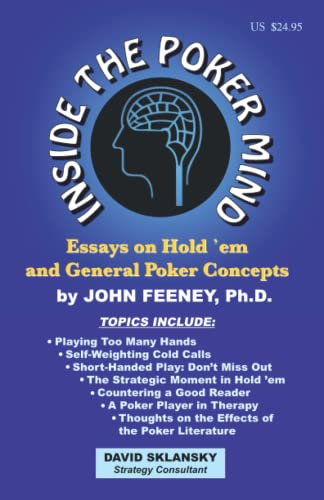 Inside the Poker Mind: Essays on Hold 'em and General Poker Concepts (1880685264) by John Feeney; David Sklansky