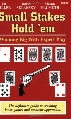 Small Stakes Hold 'em: Winning Big With Expert Play (1880685329) by Ed Miller; David Sklansky; Mason Malmuth