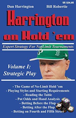 Harrington on Hold 'em Expert Strategy for No Limit Tournaments, Vol. 1: Strategic Play: Dan ...