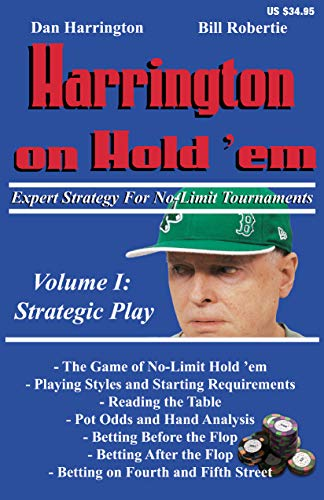 Harrington on Hold 'em Expert Strategy for No Limit Tournaments, Vol. 1: Strategic Play (1880685337) by Bill Robertie; Dan Harrington