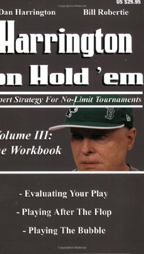9781880685365: Harrington on Hold 'em: Expert Strategies for No Limit Tournaments, Vol. III--The Workbook