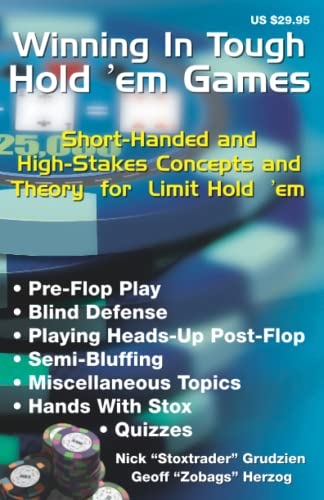 Winning in Tough Hold 'em Games: Short-Handed and High-Stakes Concepts and Theory for Limit ...