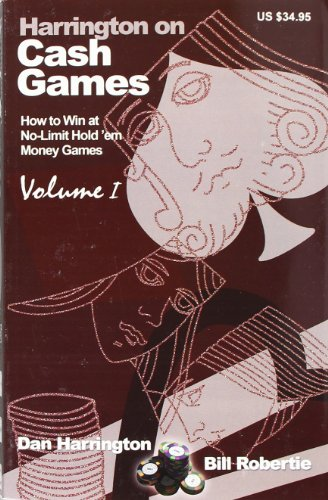 9781880685426: Harrington on Cash Games: How to Win at No-Limit Hold'em Money Games, Vol. 1