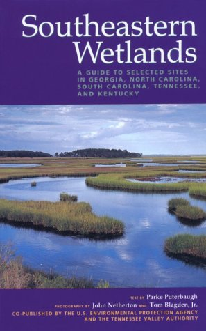 9781880686003: Southeastern Wetlands: A Guide to Selected Sites in Georgia, North Carolina, South Carolina, Tennessee, and Kentucky