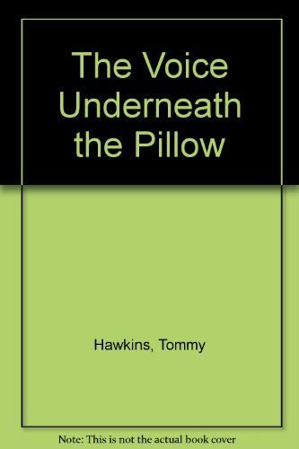 The Voice Underneath the Pillow: Hawkins, Tommy