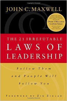9781880692509: The 21 Irrefutable Laws of Leadership: Follow Them and People Will Follow You