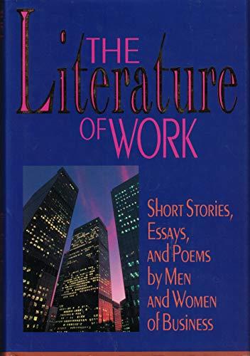 The Literature of Work: Short Stories, Essays,: Murphy, Sheila E.,
