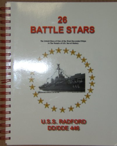 9781880710326: 26 battle stars: The untold story of one of the most decorated ships in the annals of U.S. naval history, U.S.S. Radford, DD/DDE 446
