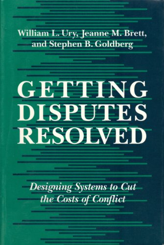 9781880711033: Getting Disputes Resolved: Designing Systems to Cut the Costs of Conflict