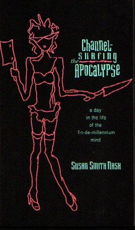 9781880713068: Channel-Surfing the Apocalypse