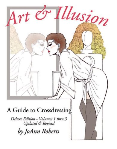 Art & Illusion: A Guide to Crossdressing, Deluxe Edition: Roberts, JoAnn