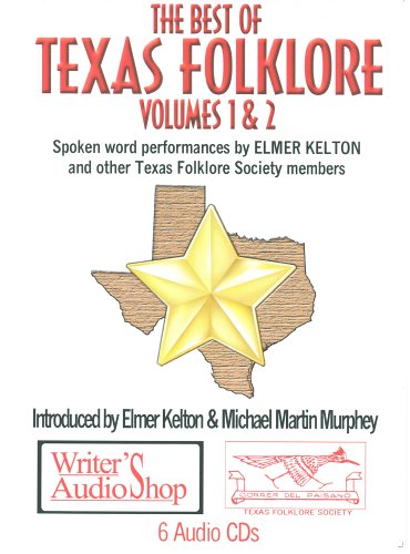 The Best of Texas Folklore, Volumes I & II (6 CDs): Elmer Kelton & other Texas Folklore Society...