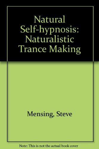 9781880725047: Natural Self-hypnosis: Naturalistic Trance Making