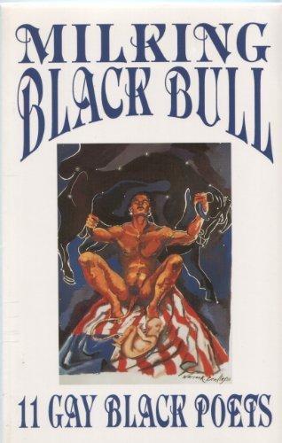 9781880729113: Milking Black Bull: 11 Gay Black Poets