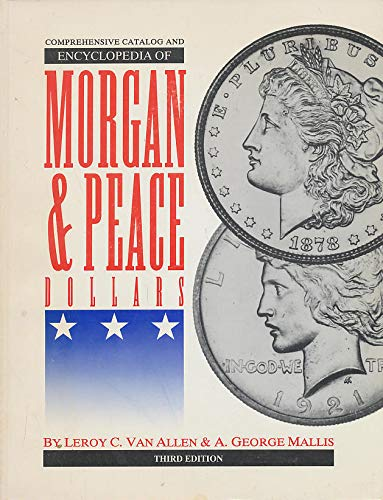 9781880731116: The Comprehensive Catalog and Encyclopedia of Morgan and Peace Dollars