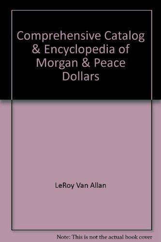 9781880731123: Comprehensive Catalog & Encyclopedia of Morgan & Peace Dollars
