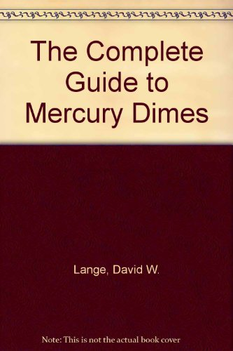 9781880731185: The Complete Guide to Mercury Dimes
