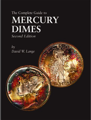 The Complete Guide to Mercury Dimes, Second: Lange, David W.