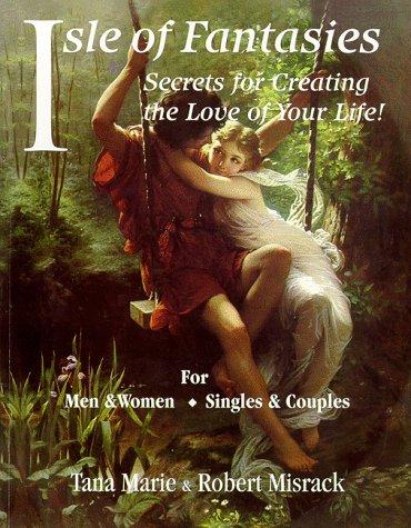 Isle of Fantasies : Secrets for Creating: Misrack, Tana Marie;