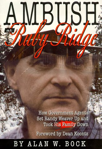 9781880741481: Ambush at Ruby Ridge : How Government Agents Set Randy Weaver Up and Took His Family Down