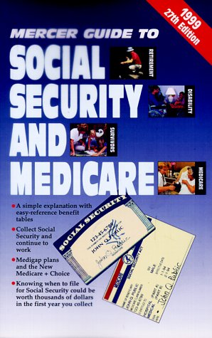 9781880754993: 1999 Mercer Guide to Social Security and Medicare (27th ed)