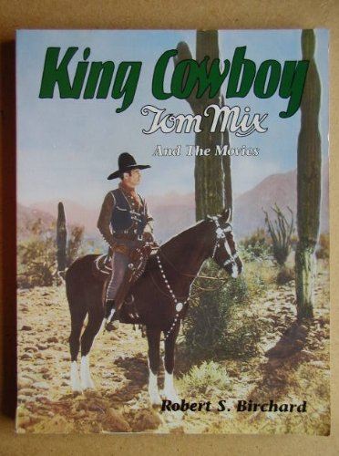 King Cowboy: Tom Mix and the Movies
