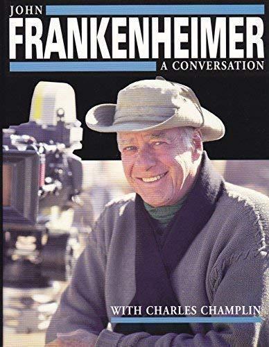 John Frankenheimer: A Conversation: Frankenheimer, John, with Charles Champlin