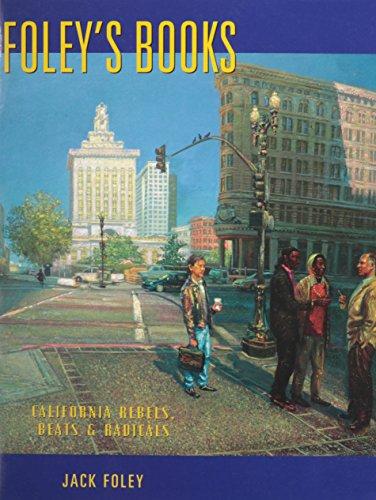 9781880766262: Foley's Books: California Rebels, Beats and Radicals