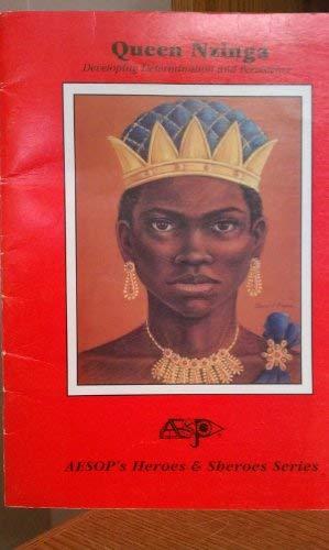 9781880771143: Queen Nzinga: Developing determination and persistence (Aesop's heroes & sheroes series)
