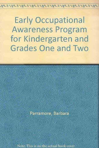 Early Occupational Awareness Program for Kindergarten and Grades One and Two (1880774062) by Parramore, Barbara; Hopke, William E.