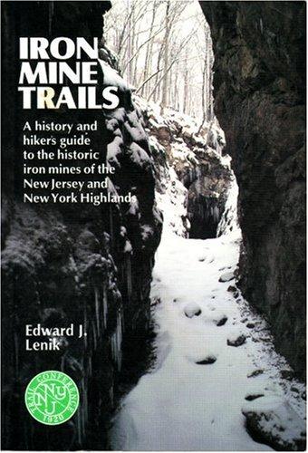 Iron Mine Trails: A History and Hiker's: Edward J. Lenik