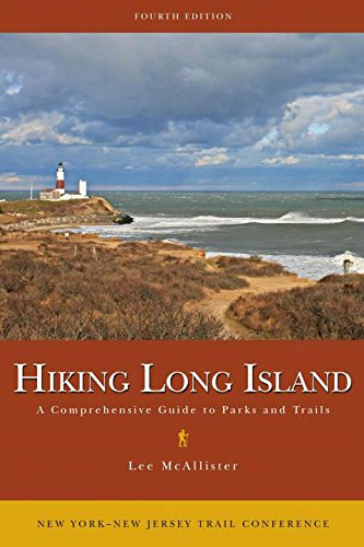 Hiking Long Island: A Comprehensive Guide to Parks and Trails: Lee McAllister