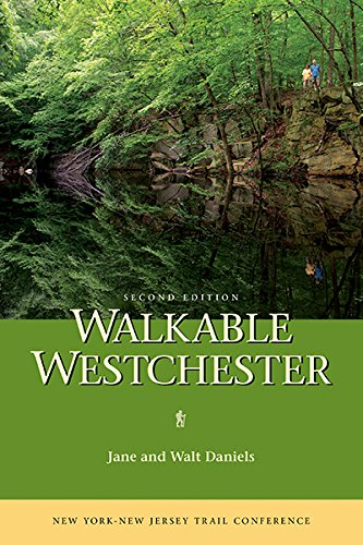 9781880775882: Walkable Westchester: A Walking Guide to Westchester County, NY