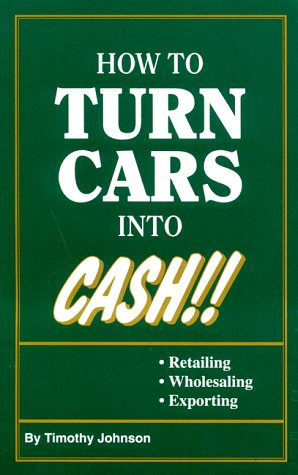 9781880782361: How to Turn Cars Into Cash