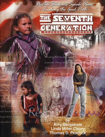 9781880785256: The Seventh Generation: Native Students Speak About Finding the Good Path