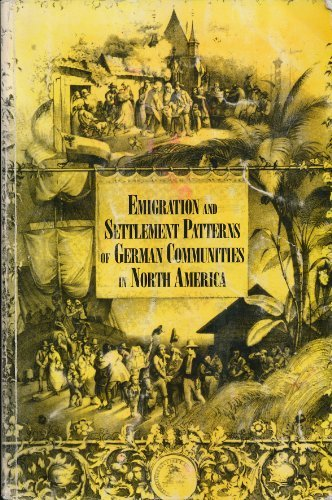 9781880788042: Emigration & Settlement Patterns of German Communities in North America (Series, V. 8)