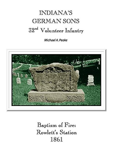 9781880788134: Indiana's German sons: A history of the 1st German, 32nd Regiment Indiana Volunteer Infantry (Max Kade German-American Center, Indiana ... and Indiana German Heritage Society, Inc)