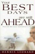 9781880809532: Your Best Days Are Still Ahead: Moving Beyond Yesterday's Pain