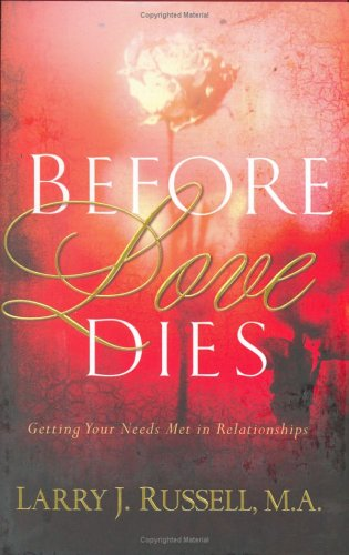 9781880809938: Before Love Dies: Getting Your Needs Met in Relationships