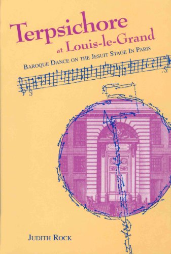 9781880810224: Terpsichore at Louis-le-Grand: Baroque dance on a Jesuit stage in Paris (Series III--Original studies, composed in English)