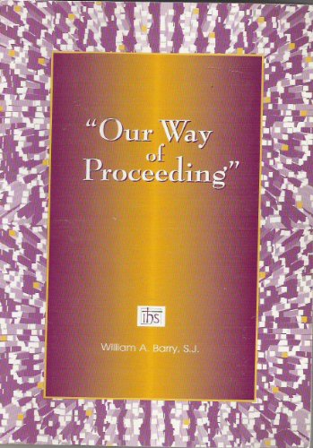 9781880810309: Our way of proceeding: To make the constitutions of the Society of Jesus and their complementary norms our own (Series 4: Studies in Jesuit topics)