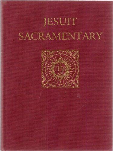Jesuit Sacramentary - Sacramentary for Celebrations Proper: Martin D. O'Keefe