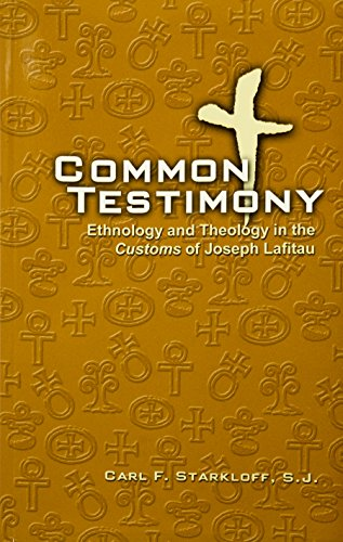 9781880810446: Common testimony: Ethnology and theology in the Customs of Joseph Lafitau (Studies in Jesuit topics)