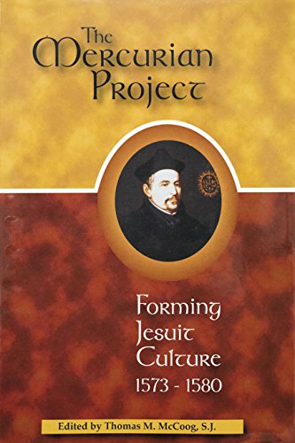 9781880810538: The Mercurian Project: Forming Jesuit Culture, 1573-1580 (Series III--Original Studies, Composed in English)