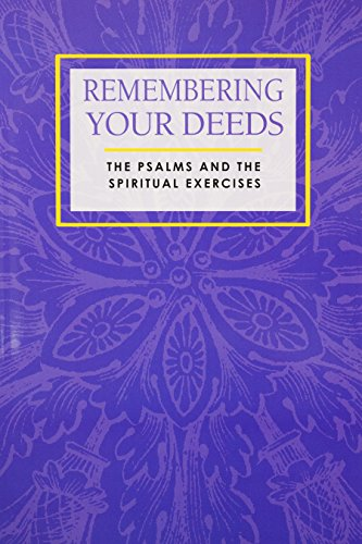 Remembering Your Deeds: The Psalms and the Spiritual Exercises: n/a