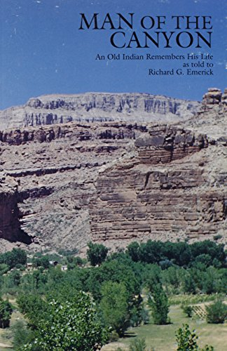 9781880811078: Man of the Canyon: An Old Indian Remembers His Life