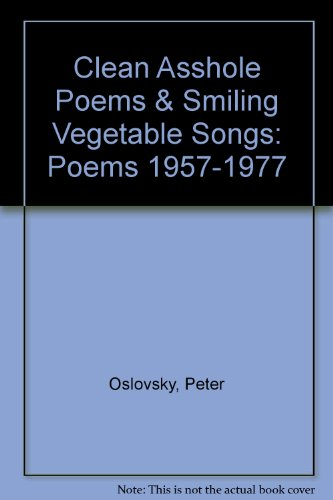 Clean Asshole Poems & Smiling Vegetable Songs: Poems 1957-1977