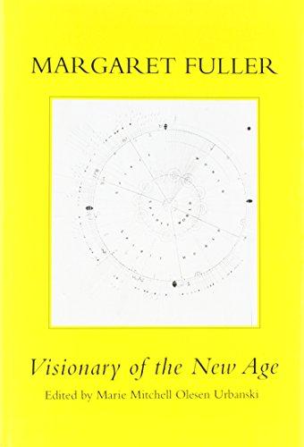 Margaret Fuller: Visionary of the New Age: Urbanski